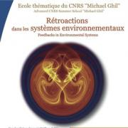 """Second edition of the Advanced CNRS Summer School """"Michael Ghil"""" on Feedbacks in Environmental Systems"""